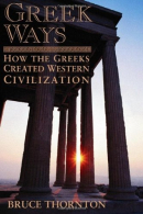 Greek Ways - How the Greek Civilization Created Western Civilization