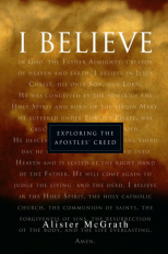 I Believe: Exploring the Apostles Creed