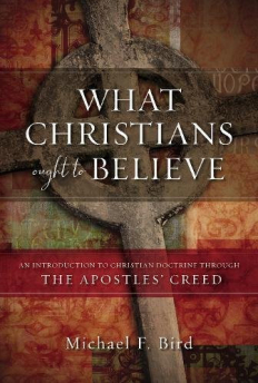 gallery/michael_bird_what_christians_believe