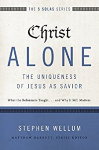 Christ Alone: The Uniqueness of Jesus as Savior