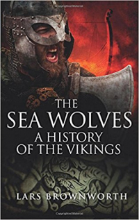 The Sea Wolves - A History of the Vikings