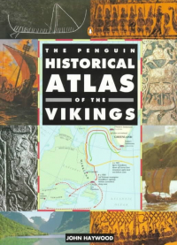 The Penguin Historical Atlas of Vikings