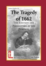 The Tragedy of 1662: The Ejection and Persecution of the Puritans