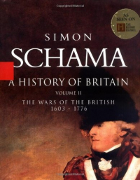 A History of Britain: The Wars of Britain, 1604-1776