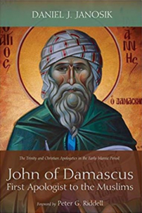 John of Damascus: First Apologist to the Muslims