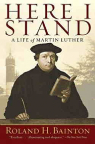 Here I Stand: The Life of Martin Luther